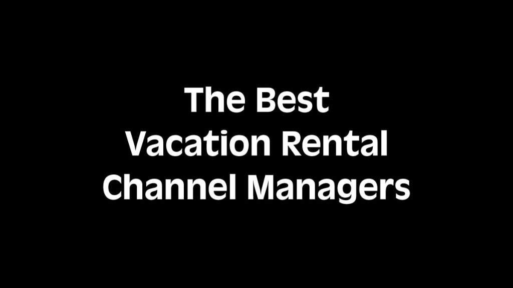 Best Vacation Rental Channel Managers