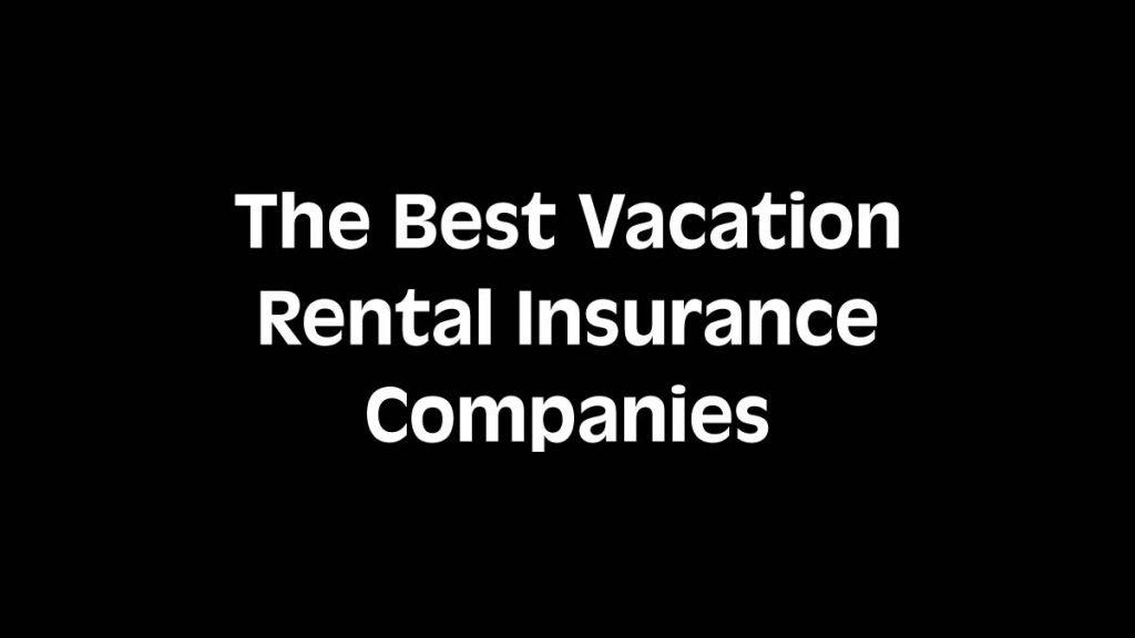 Vacation Rental Insurance Companies