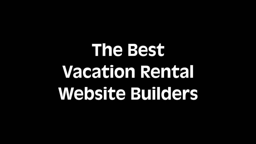 Best Vacation Rental Website Builders
