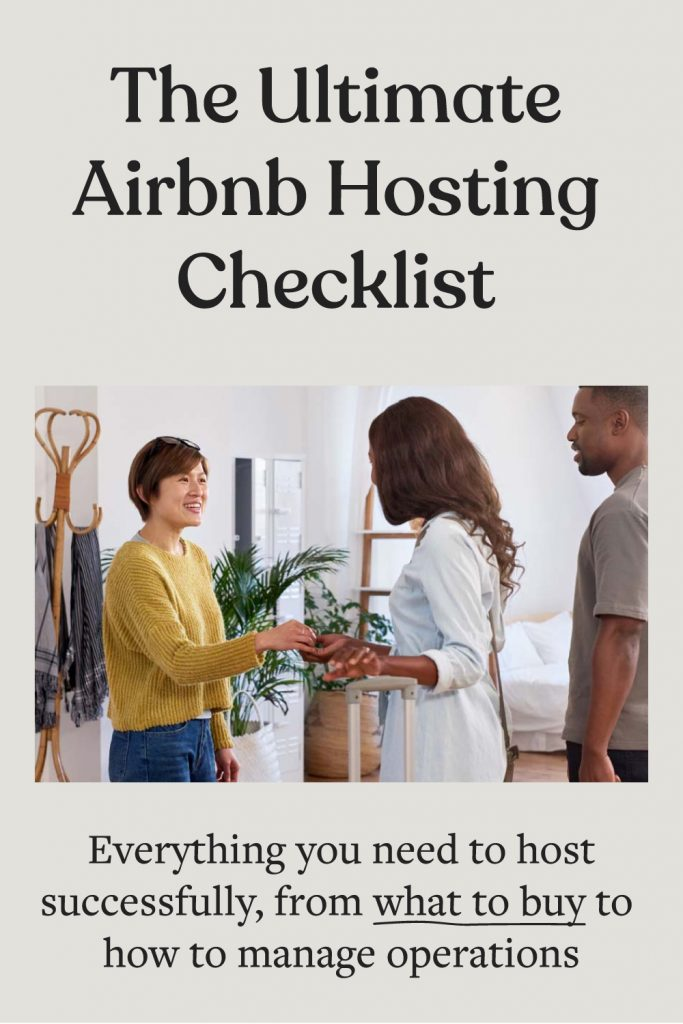 The Ultimate Airbnb Hosting Checklist - Everything you need to host successfully, from what to buy to how to manage operations